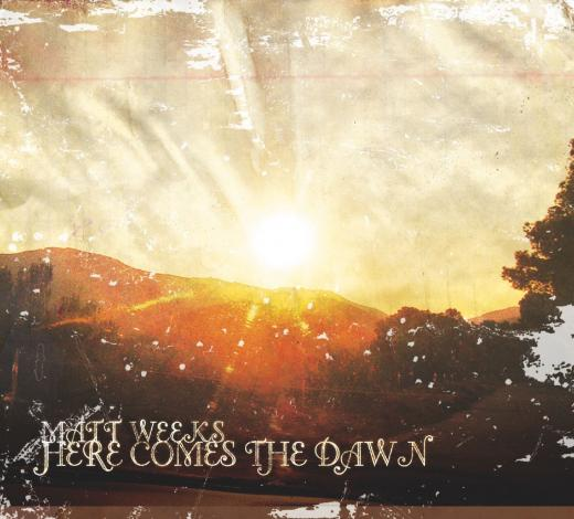 Matt Weeks Here Comes the Dawn CD